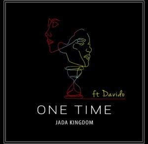 Jada Kingdom - One Time (Remix) Ft. Davido